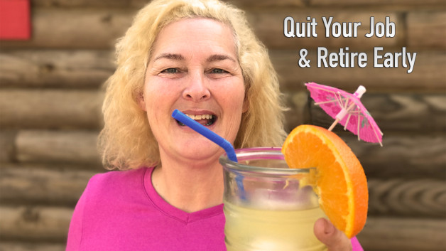 How To Quit Your Job & Retire Early